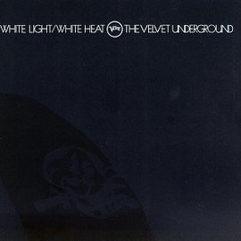 The Velvet Undeground - White Light White Heat