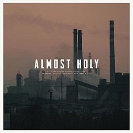 Atticus Ross, Leopold Ross, Bobby Krlic - Almost Holy: Original Motion Picture Soundtrack