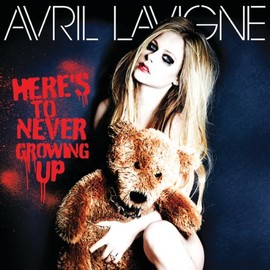 Avril Lavigne - Avril Lavigne - Here's To Never Growing Up (SINGLE)