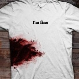 I'm Fine Wounded T-Shirt