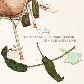 PAINS OF BEING PURE AT HEART - SIMPLE AND SURE
