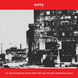 envy - All the Footprints You've Ever Left & The Fear