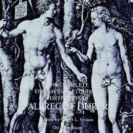 Albrecht Dürer - The Complete Engravings, Etchings and Drypoints of Albrecht Durer