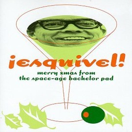 Esquivel - Merry Xmas From the Space-Age Bachelor Pad