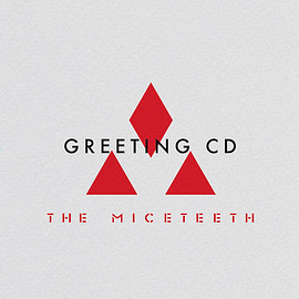 THE MICETEETH - GREETING CD (Deluxe Edition)