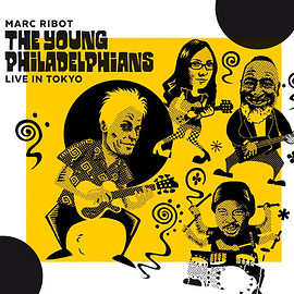 Marc Ribot, The Young Philadelphians - Live in Tokyo