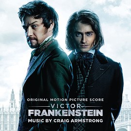 Craig Armstrong - Victor Frankenstein: Original Motion Picture Score