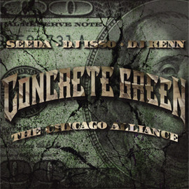 SEEDA, DJ ISSO, DJ KENN - CONCRETE GREEN THE CHICAGO ALLIANCE