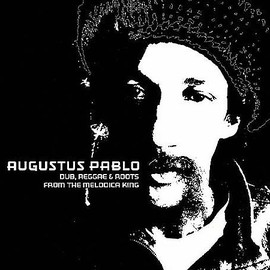 Augustus Pablo - The Melodica King