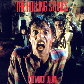 The Rolling Stones - TOO MUCH BLOOD