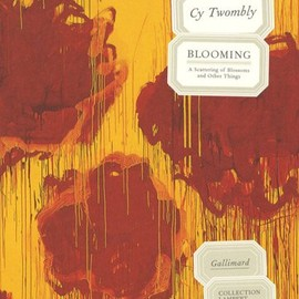 Cy Twombly - Blooming : A Scattering of Blossoms and Other Things