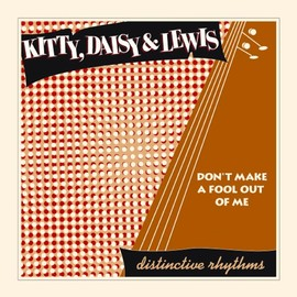 Kitty Daisy & Lewis - Don't Make a Fool Out of Me