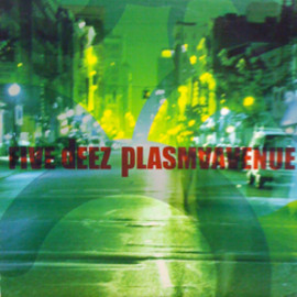 Five Deez - Plasma Avenue / Hyde Out