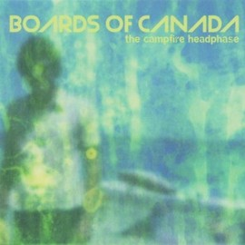 Boards of Canada - The Campfire Headphase (WARPCD123)
