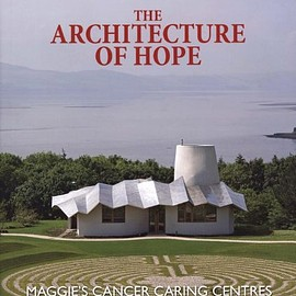 Various Artists - The Architecture of Hope/Maggie's Cancer Caring Centres