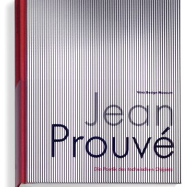 Alexander von Vegstack - Jean Prouve: The Poetics of Technical Objects (Hardcover)
