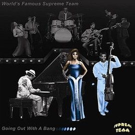 Worlds Famous Supreme Team - Goin' Out With A Bang