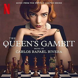 Carlos Rafael Rivera - The Queen's Gambit: Music from the Netflix Limited Series
