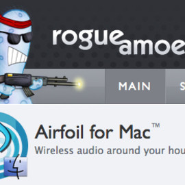 Rogue Amoeba - Airfoil for Mac: Wireless Audio Around Your House!!! ;)