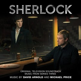 David Arnold, Michael Price - Sherlock: Original Television Soundtrack Music from Series Three