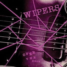 The Wipers - Over the Edge [Analog]