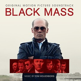 Tom Holkenborg - Black Mass: Original Motion Picture Soundtrack