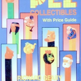 Richard Geary - Pez Collectibles: With Price Guide