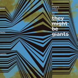 They Might Be Giants - Users Guide to They Might Be Giants