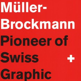 Lars Müller - Josef Muller-Brockmann: Pioneer of Swiss Graphic Design
