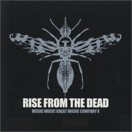 RISE FROM THE DEAD - Music Music Great Music Company X