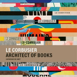 Le Corbusier - Le Corbusier, Architect of Books