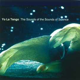 Yo La Tengo - The Sounds of the Sounds of Science