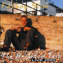 Fatboy Slim - The brighton trip LIVE2000