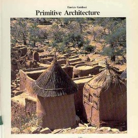 Enrico Guidoni - Primitive Architecture (History of World Architecture)