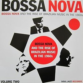 V.A. - Bossa Nova - Bossa Nova And The Rise Of Brazilian Music In The 1960s - Volume Two