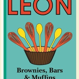 Leon Restaurants Ltd - Little Leon: Brownies, Bars & Muffins: Naturally Fast Recipes
