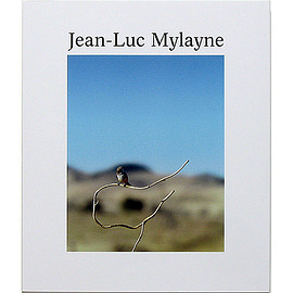 Lynne Cooke (編集) - Jean-Luc Mylayne: Into the Hands of Time ジャン=リュック・ミレーヌ