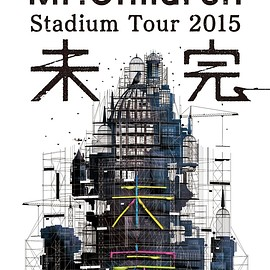 Mr.Children - Mr.Children Stadium Tour 2015 未完
