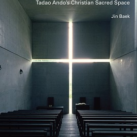 Tadao Ando - Nothingness: Tadao Ando's Christian Sacred Space