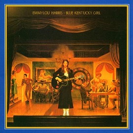 EMMYLOU HARRIS - Blue Kentucky Girl
