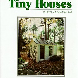 Lester R. Walker - Tiny Houses: or How to Get Away From It All