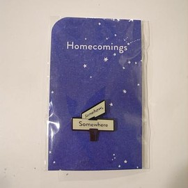 """Homecomings - """"Somehow,Somewhere"""" PIN BADGE"""