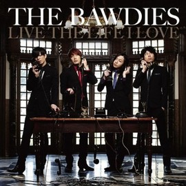 THE BAWDIES - LIVE THE LIFE I LOVE