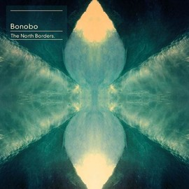 Bonobo - The North Borders.