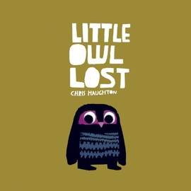 Chris Haughton - Little Owl Lost