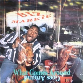 BIZ MARKIE - WHAT COMES AROUND GOES / Cold Chillin'