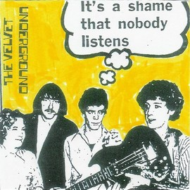 The Velvet Underground - its a sname that you want it