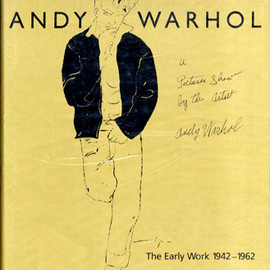 Rainer Crone - Andy Warhol: A Picture Show by the Artist: The Early Work 1942-1962