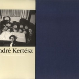 Andre Kertesz - Andre Kertesz The Manchester Collection, Limited 150 copies