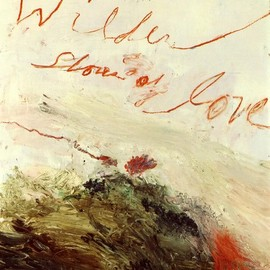 "Cy Twombly - ""Wilder Shores of Love"""